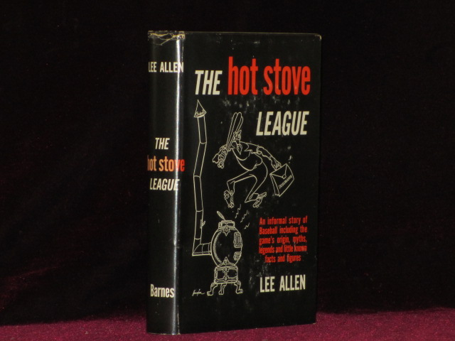 THE HOT STOVE LEAGUE. Lee Allen.