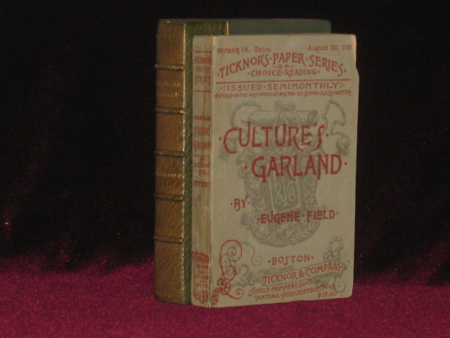 CULTURE'S GARLAND: Being Memoranda of the Gradual Rise of Literature, Art, Music and Society in Chicago, and Other Western Ganglia. Eugene Field, Julian Hawthorne.
