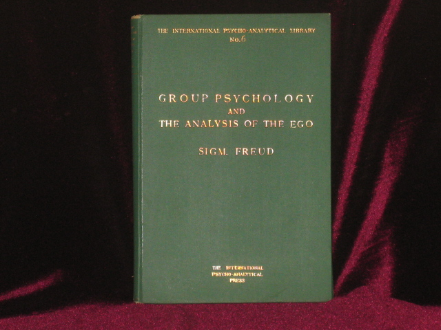 GROUP PSYCHOLOGY AND THE ANALYSIS OF THE EGO. Th International Psycho-Analytical Library No. 6. Sigmund Freud.