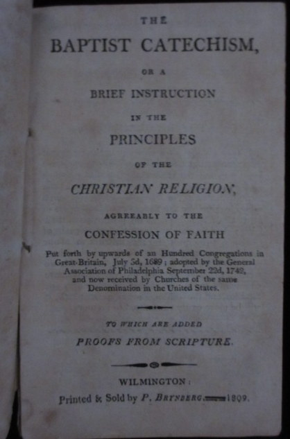 THE BAPTIST CATECHISM, Or a Brief Instruction in the Principles of the Christian Religion, Agreeably to the Confession of Faith. Baptist Catechism.