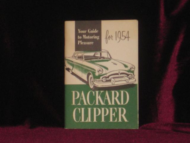 Packard Clipper. Your Guide to Motoring Pleasure for 1954. Packard Motor Car Company.