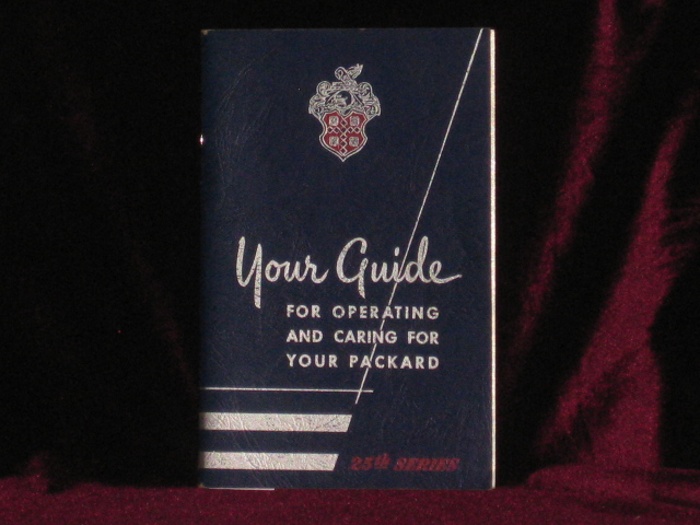 Your Guide for Operating and Caring for Your Packard. 25th Series. Packard Motor Car Company.