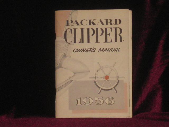 Packard Clipper Owner's Manual 1956, with Supplement for the Packard Executive. Studebaker-Packard Corporation.