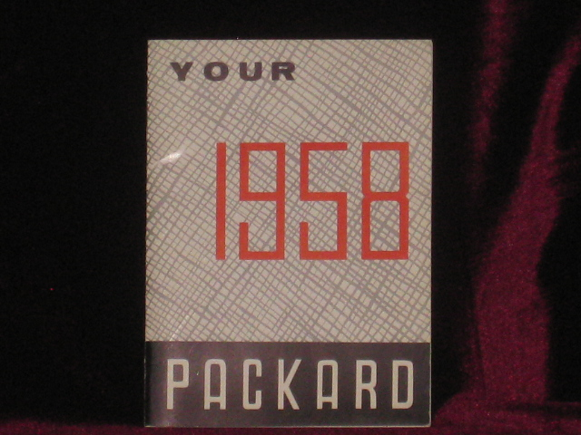 Your 1958 Packard, Owner's Manual. Studebaker-Packard Corporation.