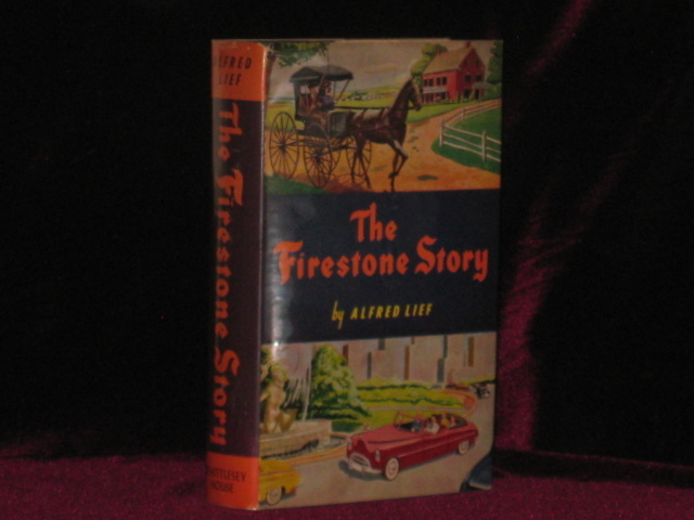 The Firestone Story. Alfred Lief.