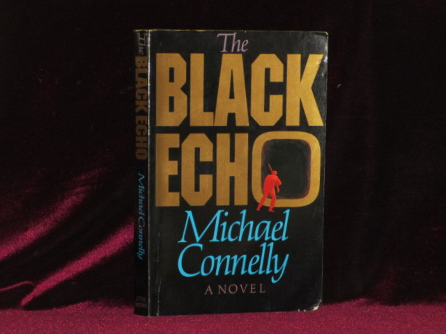 BLACK ECHO. Michael Connelly.