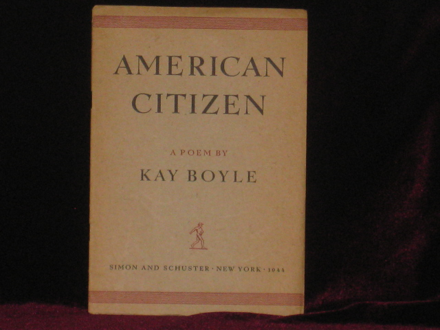 AMERICAN CITIZEN Naturalized in Leadville, Colorado. Kay Boyle.