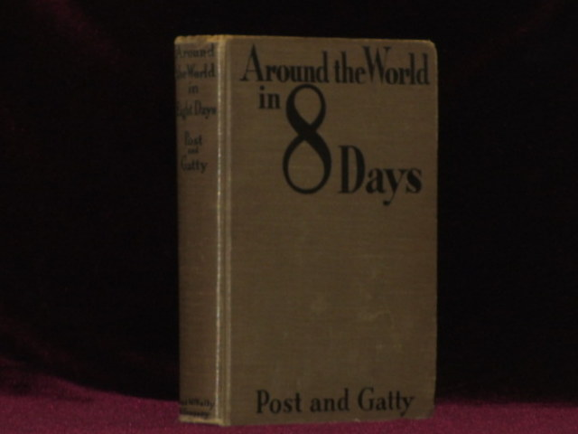 Around the World in Eight Days. INSCRIBED BY WILEY POST TO LEGENDARY PIONEER AVIATOR BILLY PARKER - LICENSE #44. Wiley Post, Harold Gatty.