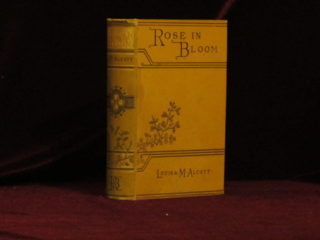 """ROSE IN BLOOM. A Sequel to """"Eight Cousins"""" Louisa M. Alcott."""