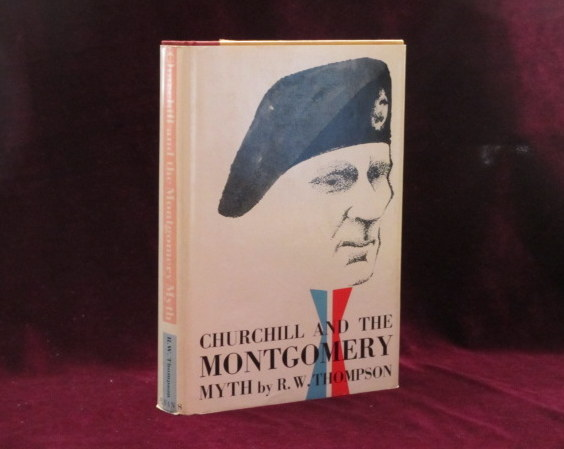 CHURCHILL AND THE MONTGOMERY MYTH. R. W. Thompson.