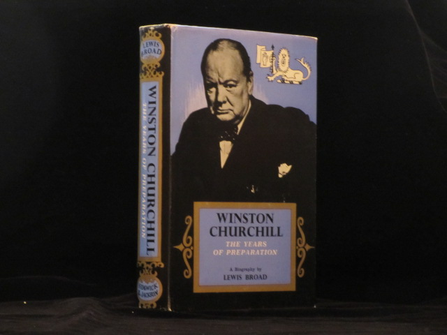 WINSTON CHURCHILL. The Years of Preparation. A Biography. Winston Churchill, Lewis BROAD.