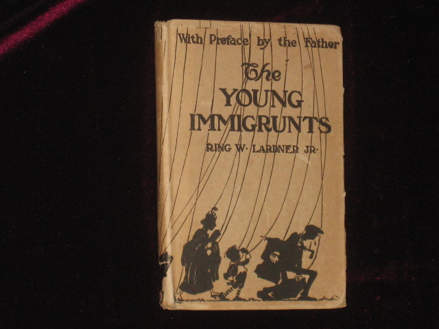 The Young Immigrunts. Ring Jr Lardner.