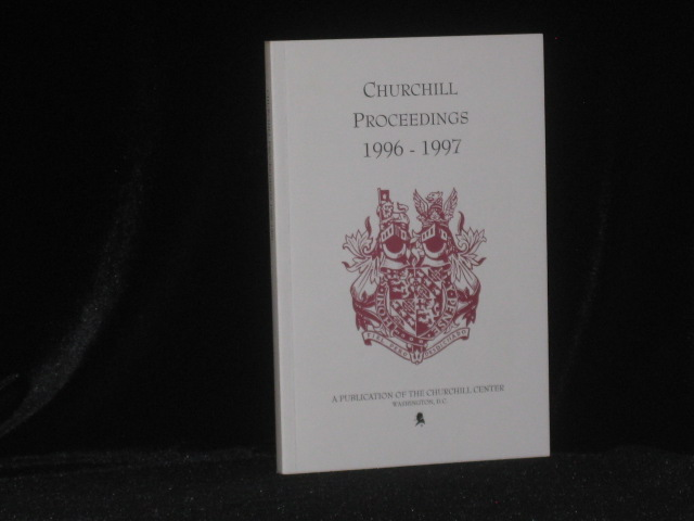 Churchill Proceedings 1996-1997. Publication Number 19, Lecture Series Number 7. Richard M. Langworth.