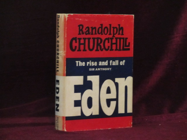 THE RISE AND FALL OF SIR ANTHONY EDEN. Randolph S. Churchill.