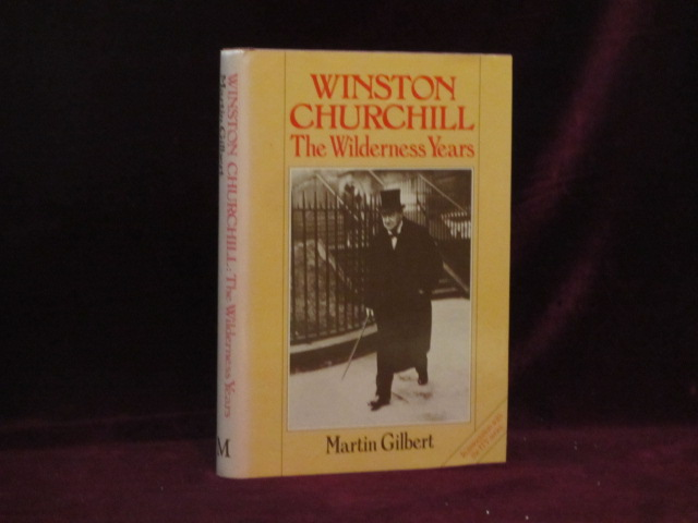 WINSTON CHURCHILL. THE WILDERNESS YEARS. Sir Winston Churchill, Martin GILBERT.
