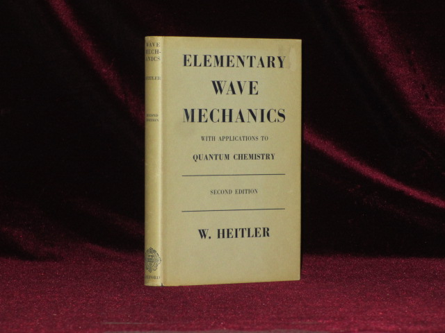 ELEMENTARY WAVE MECHANICS with Applications to Quantum Chemistry. W. HEITLER.