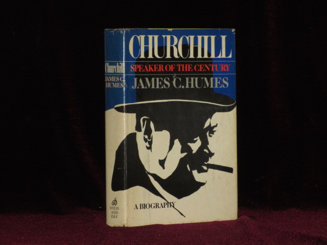 Churchill. Speaker of the Century (Inscribed). James C. Humes.