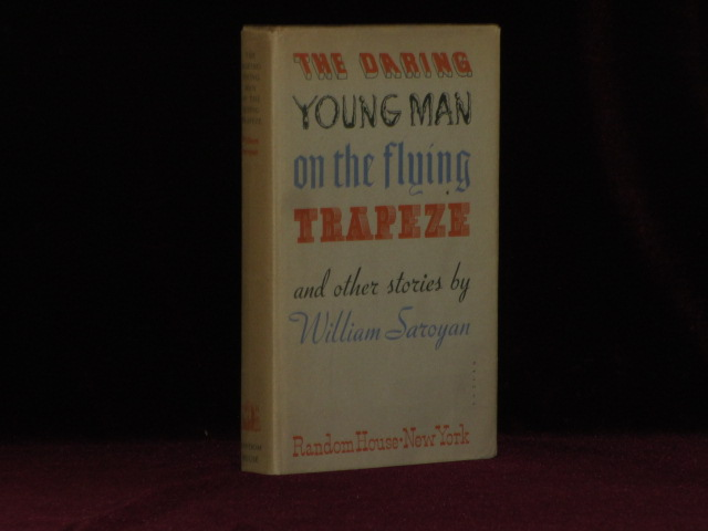 THE DARING YOUNG MAN ON THE FLYING TRAPEZE - Inscribed to Saroyan's Editor. William Saroyan, SIGNED.
