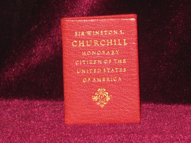 Sir Winston S. Churchill Honorary Citizen of the United States of America By Act of Congress April 9, 1963. Sir Winston S. Churchill.