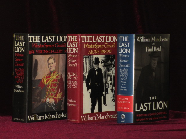 The Last Lion (3 volumes); Volume I, Visions of Glory, 1874-1932; Volume 2, Alone, 1932-1940 (Inscribed); Volume 3, Defender of the Realm, 1940-1965 (Signed). William Manchester, Paul Reid, 3 volumes SIGNED.