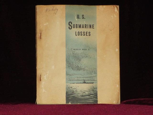U.S. SUBMARINE LOSSES, WORLD WAR II. Vice Admiral C. A. Lockwood Jr.