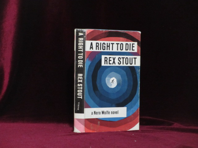 A RIGHT TO DIE. A Nero Wolfe Novel. Rex Stout.