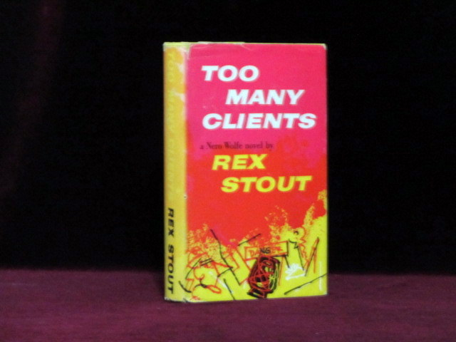 TOO MANY CLIENTS. A Nero Wolfe Novel. Rex Stout.