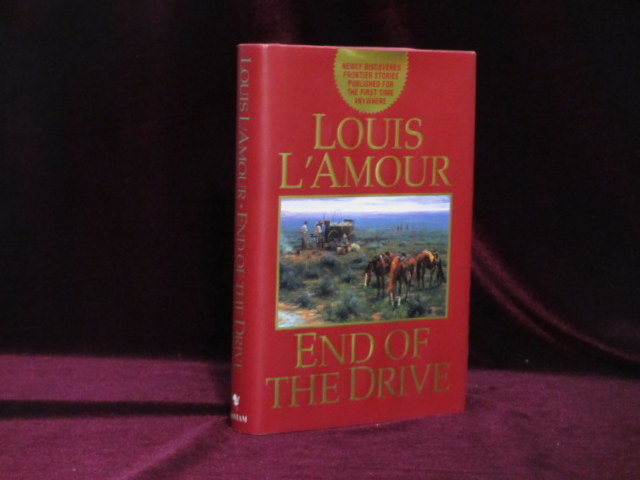 END OF THE DRIVE. Louis L'Amour, SIGNED.