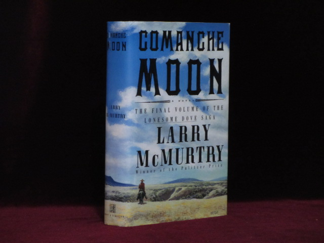 COMANCHE MOON. Larry McMurtry, SIGNED.