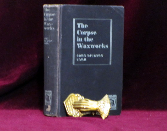 The Corpse in the Waxworks. John Dickson Carr.