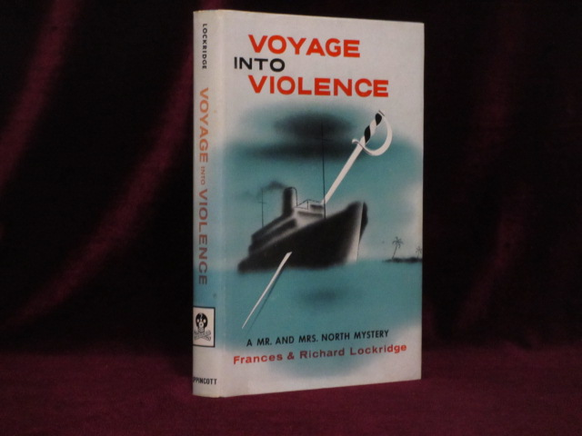 Voyage Into Violence. A Mr. And Mrs. North Mystery. Frances Lockridge, Richard.