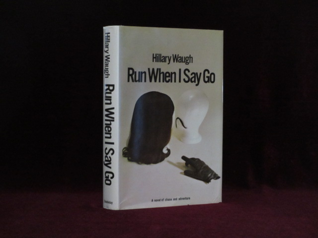 Run When I Say go (Inscribed). Hillary Waugh.