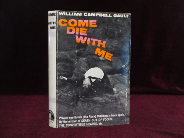 Come Die with Me (Signed). William Campbell Gault.