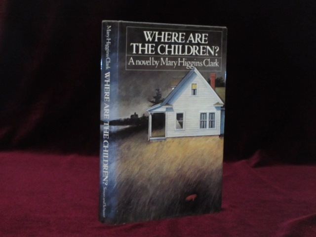 Where are the Children? (Inscribed). Mary Higgins Clark.