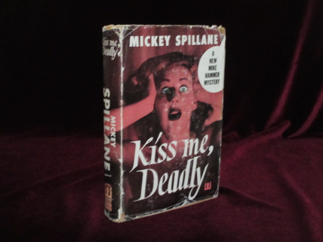 Kiss Me, Deadly (Signed). Mickey Spillane.