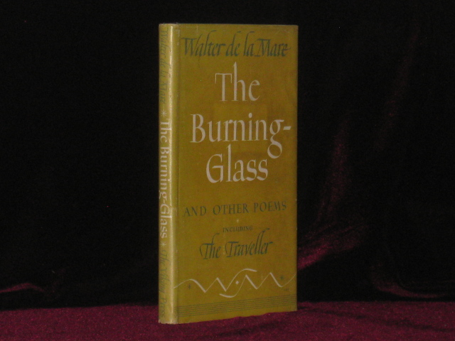 THE BURNING-GLASS and Other Poems Including the Traveller. Walter De La Mare.