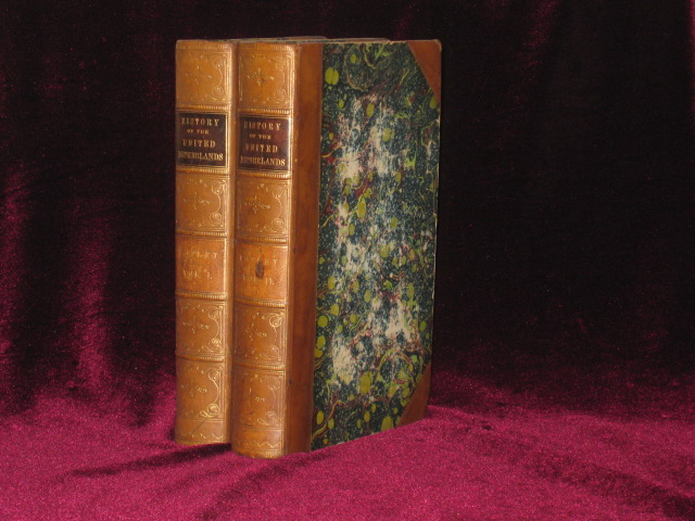 HISTORY OF THE UNITED NETHERLANDS; from the Death of William the Silent to the Synod of Dort. Two Volumes Only, of Four. John Lothrop Motley.