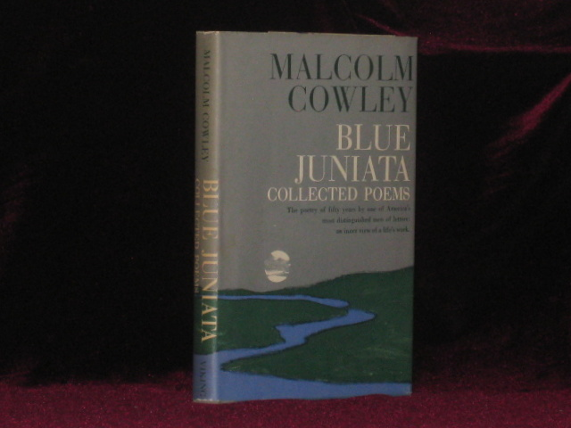 BLUE JUNIATA Collected Poems. Malcolm Cowley.