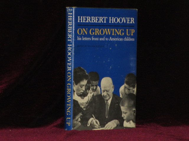 "ON GROWING UP Letters to American Boys & Girls Including Tthe Uncomon Man"" and Other Selections (Inscribed Association copy). Herbert Hoover."