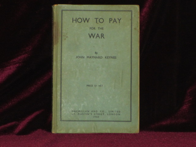 HOW TO PAY FOR THE WAR a Radical Plan for the Chancellor of the Exchequer. John Maynard Keynes.