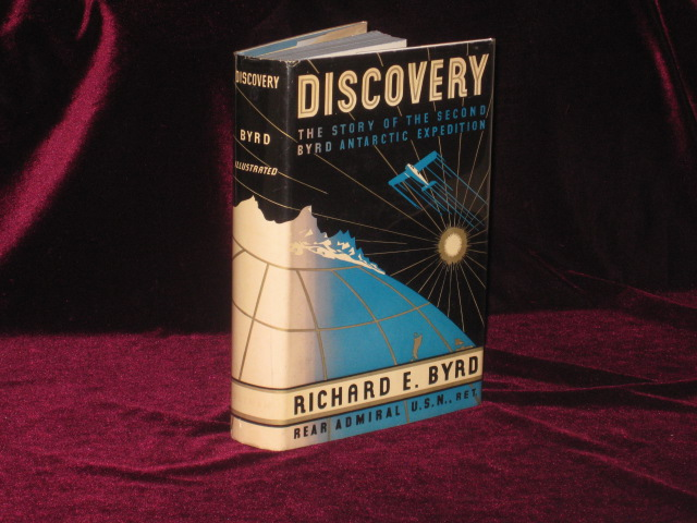 DISCOVERY the Story of the Second Byrd Antarctic Expedition. Richard E. Byrd.