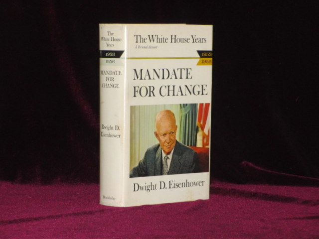 THE WHITE HOUSE YEARS 1953-1956, MANDATE FOR CHANGE. Dwight Eisenhower.