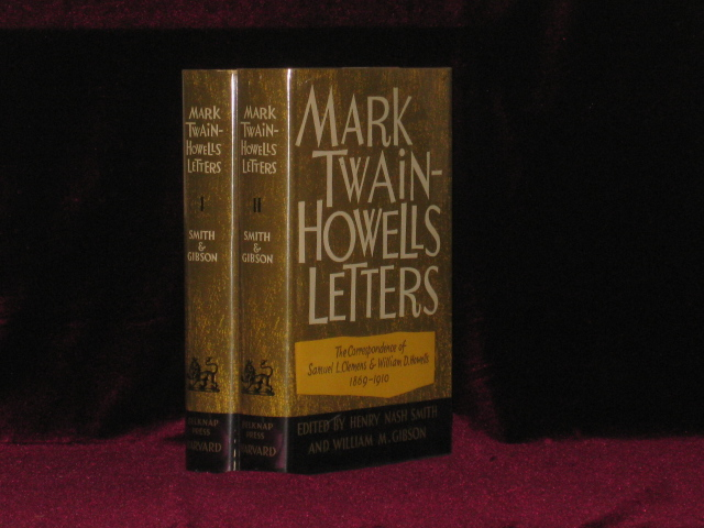 Mark Twain - Howells Letters. The Correspondence of Samuel L. Clemens and William D. Howells 1872-1910. Two Volumes. Henry Nash Smith, William M. Gibson, Mark Twain, ed.