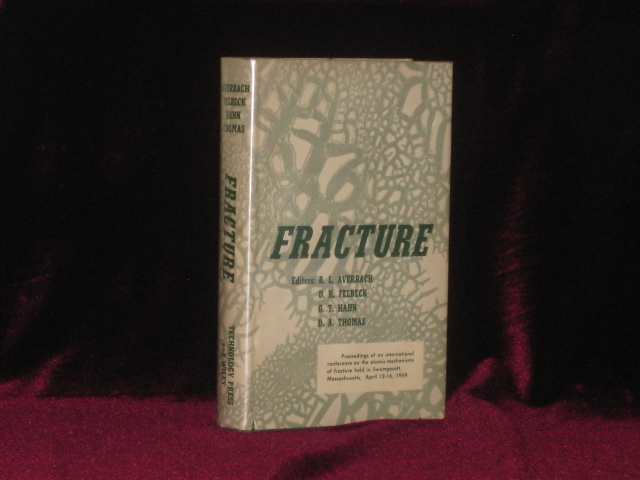 Fracture. Proceedings of an International Conference on the Atomic Mechanisms of Fracture Held in Swampscott, MA. B. L. Averback, D. A., Thomas, G. T., Hahn, D. K., Felbeck.