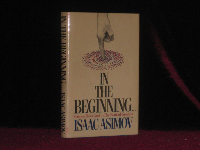 In the Beginning. Science Faces God in the Book of Genesis. Isaac Asimov, SIGNED.