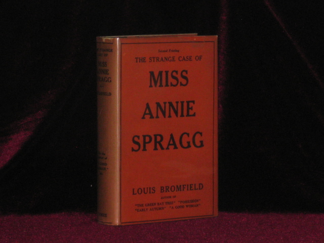 The Strange Case of Miss Annie Spragg (With Autograph Note By Author). Louis Bromfield, SIGNED.