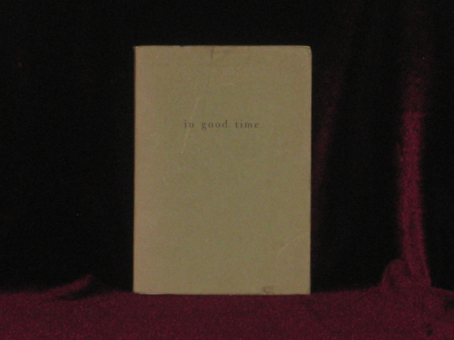 In Good Time. Cid Corman, SIGNED.