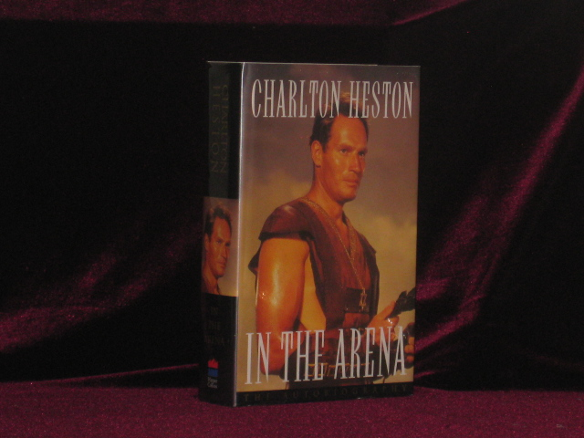 In the Arena. Charlton Heston, SIGNED.