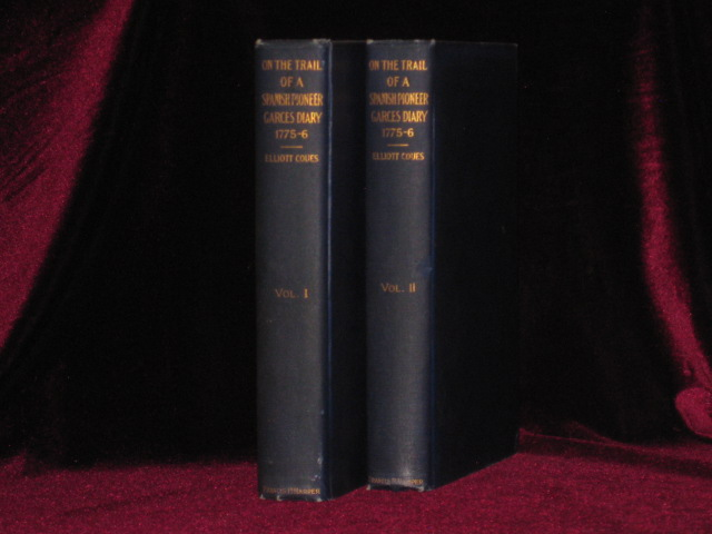 On the Trail of a Spanish Pioneer, the Diary and Itinerary of Francisco Garces in His Travels Through Sonora, Arizona and California. Two Volumes. Elliott Coues.