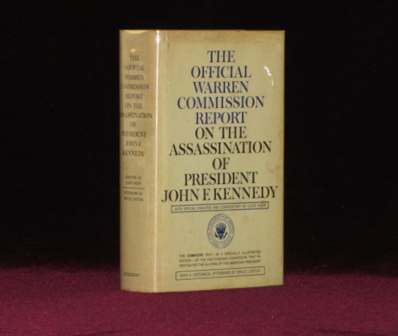 The Official Warren Commission Report on the Assassination of President John F. Kennedy (With Special Analysis and Commentary By Louis Nizer) With a Historical Afterward By Bruce Catton. Gerald R. Ford, Chief Justice Earl Warren.
